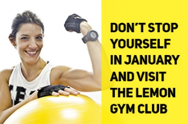 Don't stop yourself in January and visit the LEMON GYM club